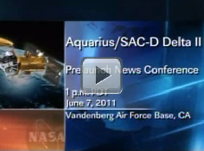 Aquarius Pre-Launch News Conference and Science Briefing (UStream)